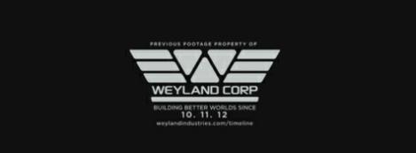 Weyland Industries - Building Better Worlds Since 10.11.12