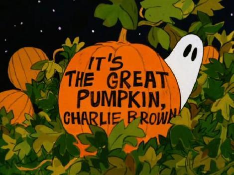 """""""It's the Great Pumpkin, Charlie Brown"""""""