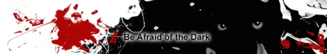 CTaylor: Horor 101: Be Afraid of the Dark