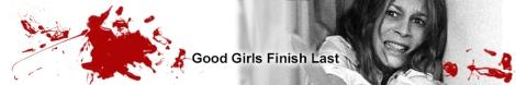 CTaylor: Horor 101: Good Girls Finish Last